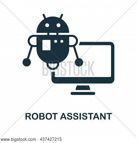 Robot Assistant Icon. Monochrome Sign From Internet Technology Collection. Creative Robot Assistant