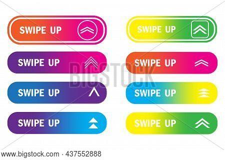 Set Of Swipe Up Button. Social Media Element. Communication Concept. Modern Art Design. Vector Illus