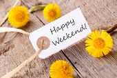 White Banner with the Words Happy Weekend on it and many yellow Flowers poster
