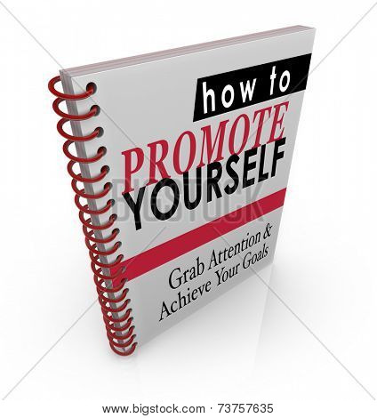 How to Promote Yourself book of how to instructions and steps to increase customers and clients for your new business