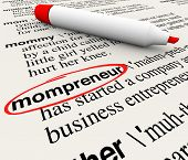 Mompreneur word circled in a dictionary with words explaining definition of mother working at home as entrepreneur on a new business start up poster