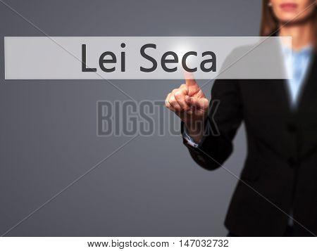 Lei Seca (prohibition Alcohol Law N Portuguese)  - Businesswoman Pressing High Tech  Modern Button O