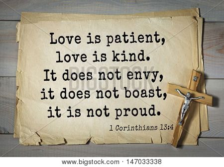 TOP-150 Bible Verses about Love.Love is patient, love is kind. It does not envy, it does not boast, it is not proud.