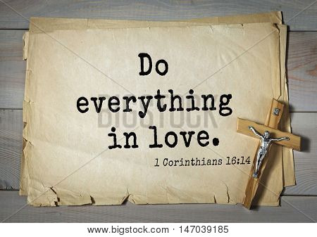 TOP-150 Bible Verses about Love.Do everything in love.