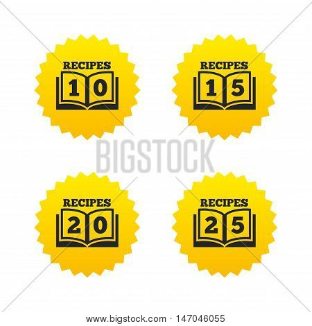 Cookbook icons. 10, 15, 20 and 25 recipes book sign symbols. Yellow stars labels with flat icons. Vector