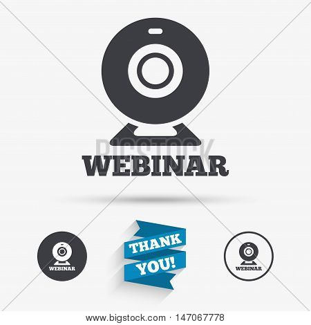 Webinar web camera sign icon. Online Web study symbol. Website e-learning navigation. Flat icons. Buttons with icons. Thank you ribbon. Vector