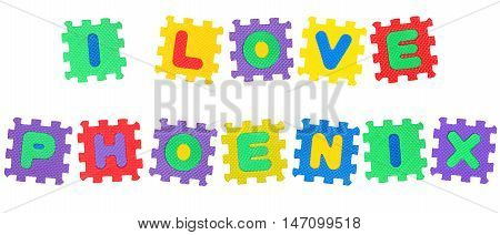 Message I Love Phoenix from letters puzzle isolated on white background.