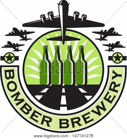 Illustration of a B-17 Flying Fortress a World War two American four-engine heavy bomber taking off and in full flight with beer bottles in the runway and sunburst in the background set inside circle with the words text Bomber Brewery done in retro style.