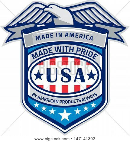 Illustration of a Made In America patriotic shield with eagle on top and the words text Made With Pride By American Products Always USA with stars and stripes done in retro style.