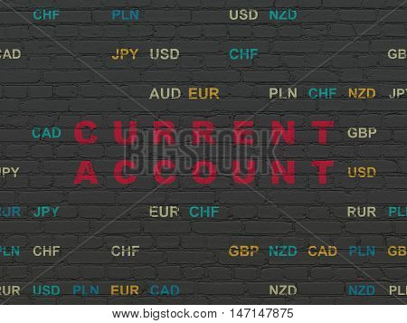 Money concept: Painted red text Current Account on Black Brick wall background with Currency
