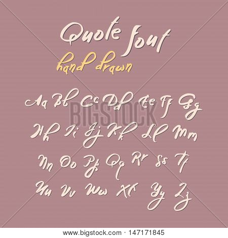 Hand drawn modern script, quote font. Handwritten alphabet for quotes and lettering. Bright letters on a tender background.