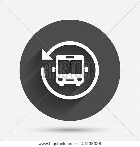 Bus shuttle icon. Public transport stop symbol. Circle flat button with shadow. Vector