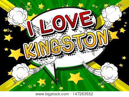 I Love Kingston - Comic book style text.