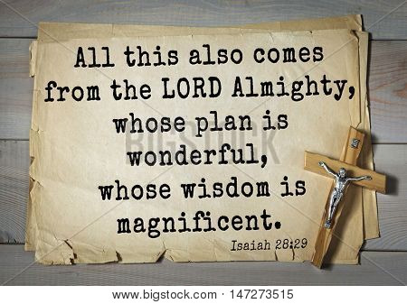 TOP- 150.  Bible Verses about Wisdom.All this also comes from the LORD Almighty, whose plan is wonderful, whose wisdom is magnificent.