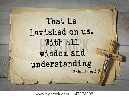 TOP- 150.  Bible Verses about Wisdom.That he lavished on us. With all wisdom and understanding
