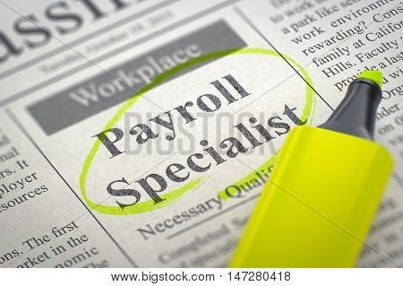 Newspaper with Job Vacancy Payroll Specialist. Blurred Image with Selective focus. Concept of Recruitment. 3D.