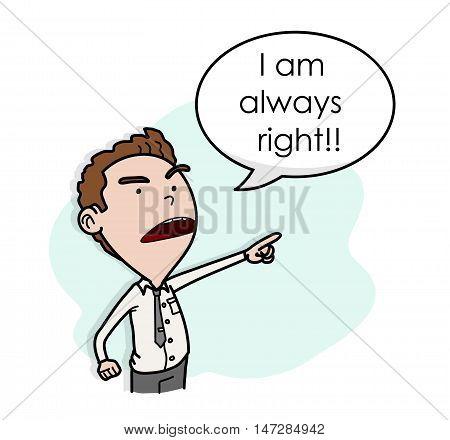 Egoist, Arrogant, and Stubborn Boss. A hand drawn vector cartoon illustration of a boss with bad attitude. poster
