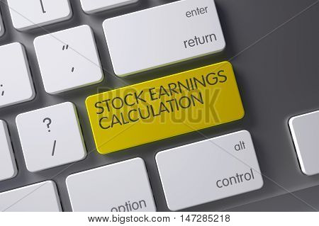 Stock Earnings Calculation Concept Laptop Keyboard with Stock Earnings Calculation on Yellow Enter Key Background, Selected Focus. 3D Illustration.