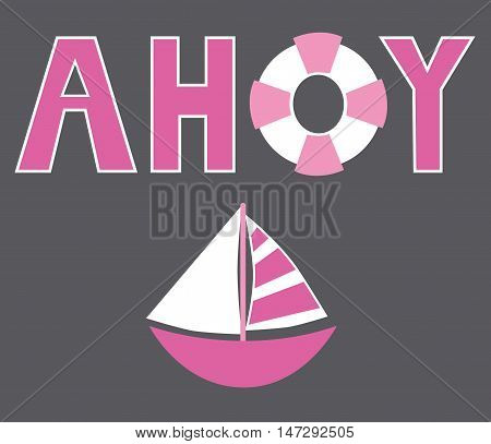 Isolated Pink Ahoy Nautical Sailboat with Lifesaver