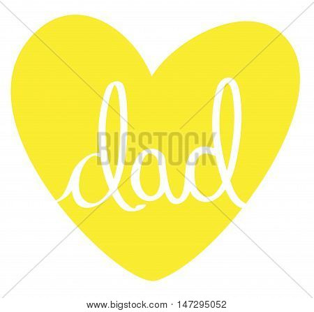 Isolated Yellow Fathers Day Dad Love Heart