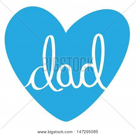 Isolated Blue Fathers Day Dad Love Heart