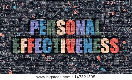 Personal Effectiveness Concept. Modern Illustration. Multicolor Personal Effectiveness Drawn on Dark Brick Wall. Doodle Icons. Doodle Style of  Personal Effectiveness Concept.