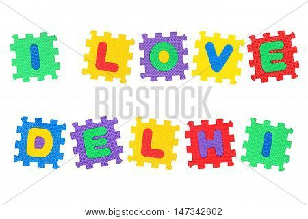 Message I Love Delhi from letters puzzle isolated on white background.