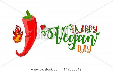 World Vegetarian Day poster. Unhappy angry Chili Pepper gonna burn title with health slogan 'Happy Vegan Day'. Ironic concept - vector illustration