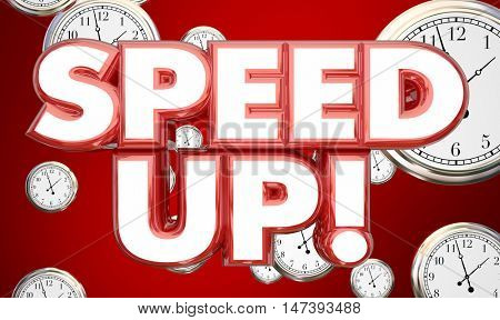 Speed Up Clocks Time Accelerate Words 3d Illustration