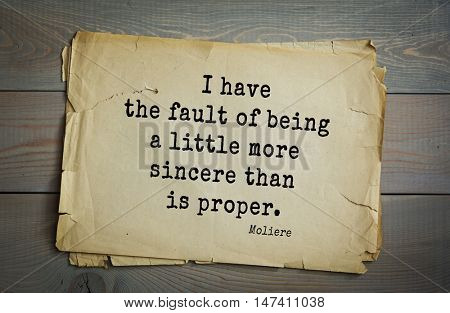 ТÐ?Р-50 . Moliere (French comedian) quote. I have the fault of being a little more sincere than is proper.