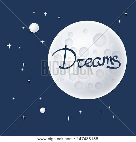 Planet in Space and Text Dreams , Moon with Stars, Space Planet with Craters in the Universe, Vector Illustration
