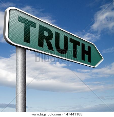 truth be honest honesty leads a long way find justice law and order road sign 3D illustration