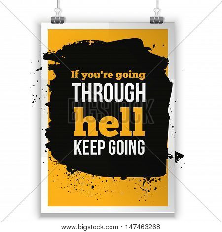If you are going through hell, keep going. Inspirational motivating quote poster for wall. A4 size easy to edit.