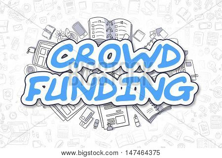 Crowd Funding Doodle Illustration of Blue Word and Stationery Surrounded by Doodle Icons. Business Concept for Web Banners and Printed Materials.