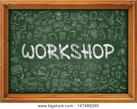 Workshop Concept. Line Style Illustration. Workshop Handwritten on Green Chalkboard with Doodle Icons Around. Doodle Design Style of  Workshop.