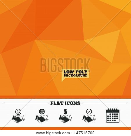 Triangular low poly orange background. Handshake icons. World, Smile happy face and house building symbol. Dollar cash money. Amicable agreement. Calendar flat icon. Vector