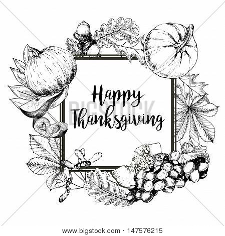 Vector square border greeting card for Thanksgiving. Pumpkin pear plum grape autumn leaves.Hand drawn vintage engraved illustration. Decorated with lettering.