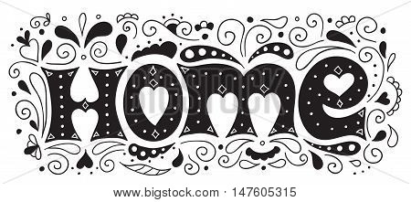 Hand drawn illustration with lettering Home and decoration. Card.