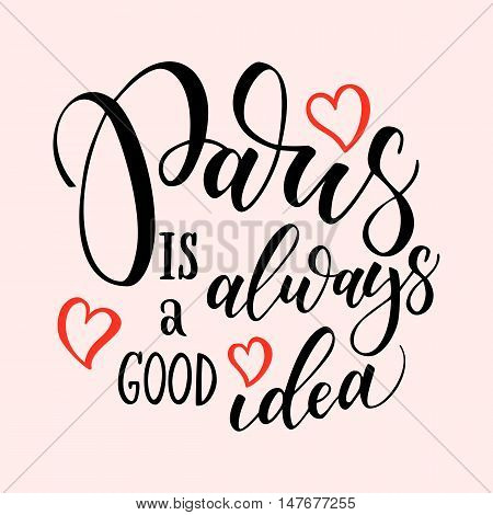 Paris hand drawn vector lettering. Modern ink calligraphy brush lettering of phrase Paris is good idea. Design element for cards banners fliers T shirt prints. Paris isolated on pink background.