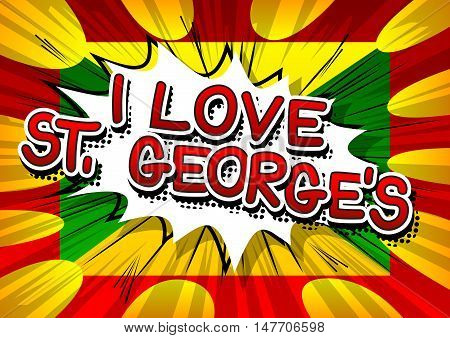 I Love St. George's - Comic book style text.