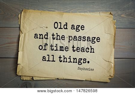 TOP-150. Sophocles (Athenian playwright, tragedian) quote.Old age and the passage of time teach all things.