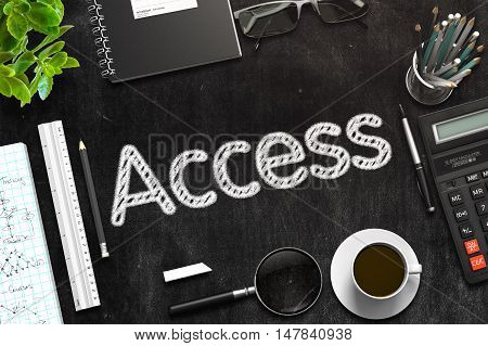 Business Concept - Access Handwritten on Black Chalkboard. Top View Composition with Chalkboard and Office Supplies on Office Desk. 3d Rendering. Toned Illustration.