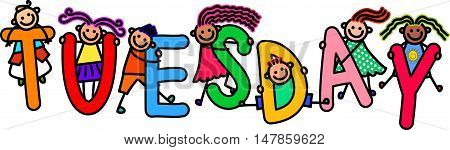 A group of happy stick children climbing over letters of the alphabet that spell out the word TUESDAY.