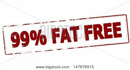 Rubber stamp with text ninety nine percent fat free inside vector illustration