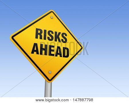risks ahead road sign 3d concept illustration on sky background