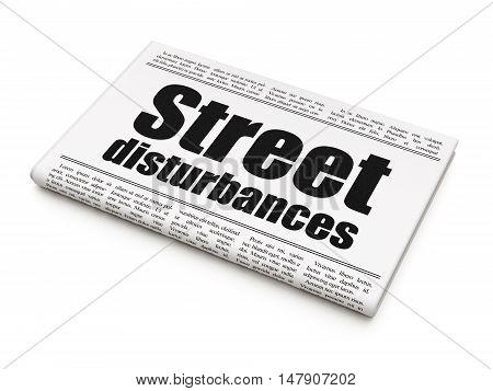Politics concept: newspaper headline Street Disturbances on White background, 3D rendering