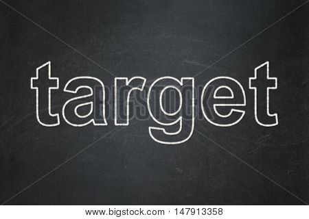 Finance concept: text Target on Black chalkboard background