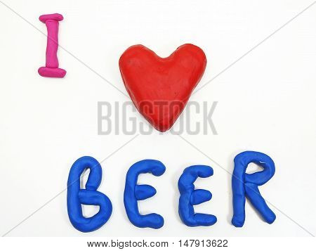 I Love Beer Made From Plasticine