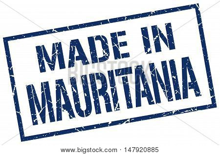 made in Mauritania. Stamp. Square grunge sign