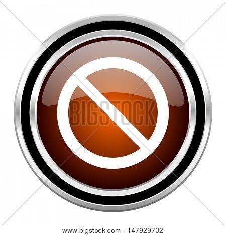 access denied round circle glossy metallic chrome web icon isolated on white background